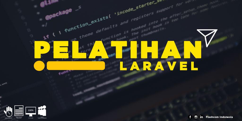 5 Keuntungan belajar framework PHP laravel dalam Pelatihan Laravel di Flashcom Indonesia