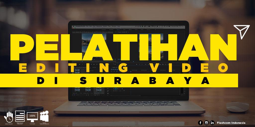 Tempat Pelatihan Editing Video di Surabaya