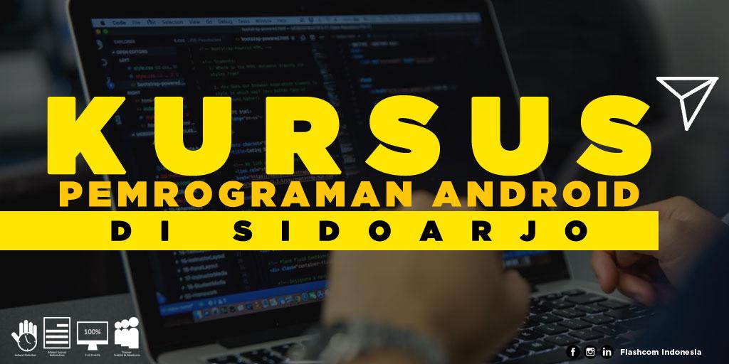Tempat Kursus Pemrograman Android di Sidoarjo