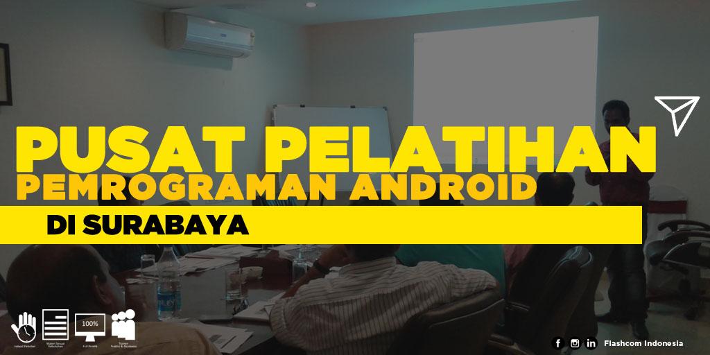 Tempat Pusat Pelatihan Pemrograman Android di Surabaya