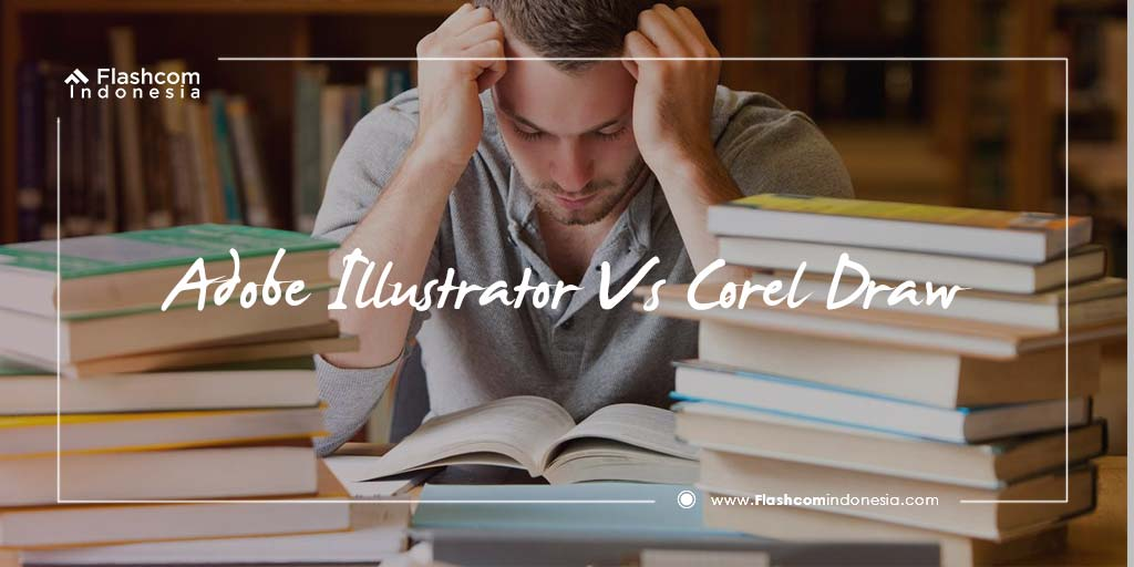 Inilah Perbedaan Adobe Illustrator Vs Corel Draw perlu Anda Ketahui