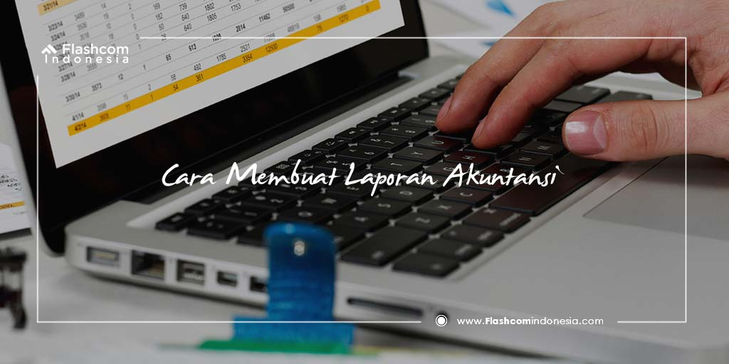 Cara Membuat Laporan Akuntansi