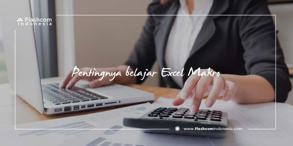Pentingnya belajar Excel Makro