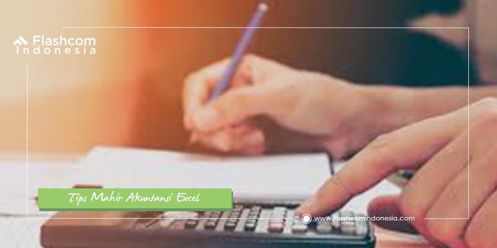 Nah, Ini Dia Tips Mahir Akuntansi Excel yang Perlu Kalian Ketahui
