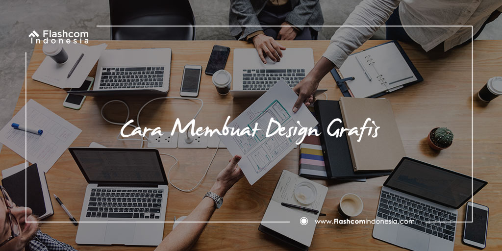 Teknik atau Cara membuat Desain Grafis dari Pemula Hingga Mahir