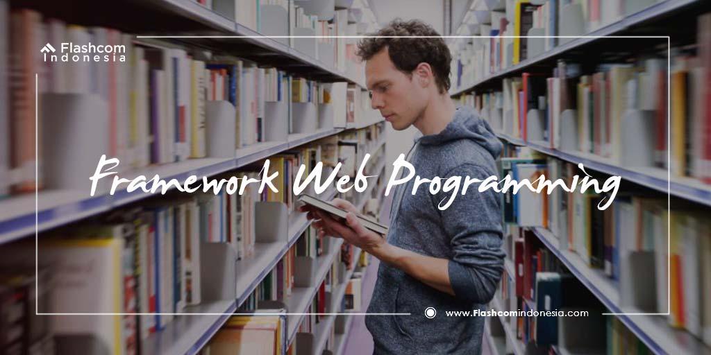 Macam-macam Framework Web Programming Perlu Anda Ketahui