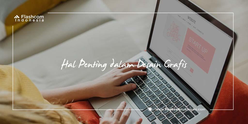 Beberapa Hal Penting Perlu Diperhatikan dalam Desain Grafis