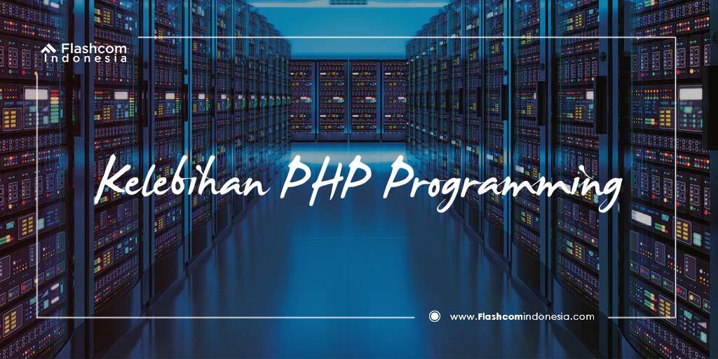 Kelebihan PHP Programming