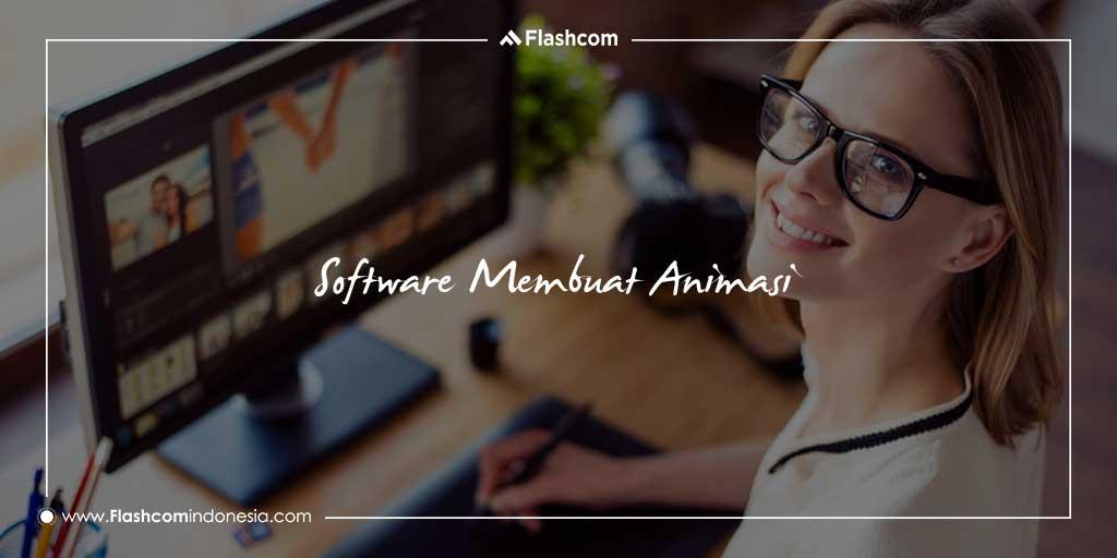 Software Membuat Animasi 2D dan 3D yang Sering Digunakan Animator Handal