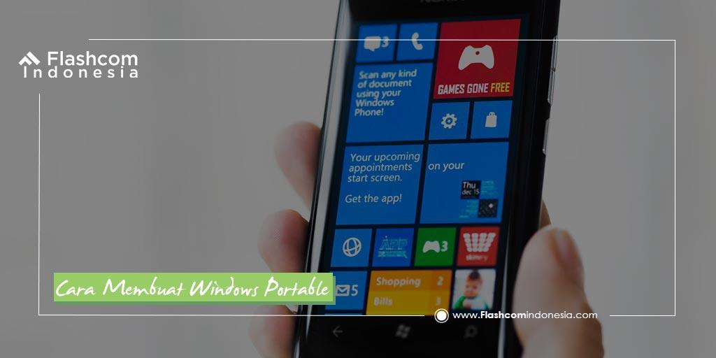 Begini Cara Membuat Windows Portable Dengan Mudah Wajib Kamu Tahu