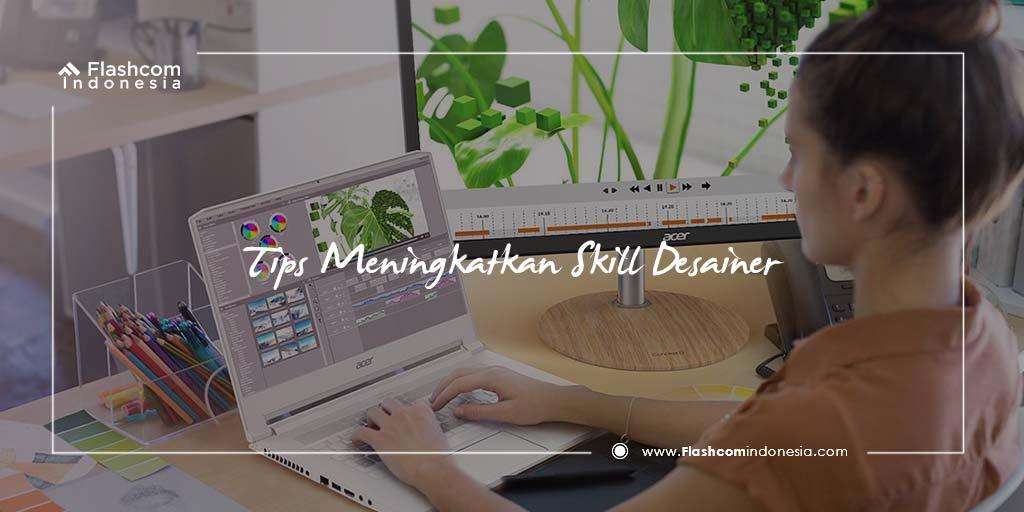 6 Tips Meningkatkan Skill Desainer Grafis Agar Makin Profesional