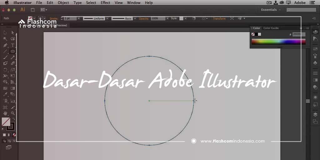 Teknik Sahih Belajar Dasar-Dasar Adobe Illustrator CC 2017 untuk Pemula