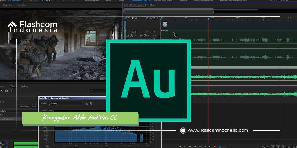 Ini Lho Keunggulan Adobe Audition CC yang Dapat Memperbagus Rekaman Audio Kalian!