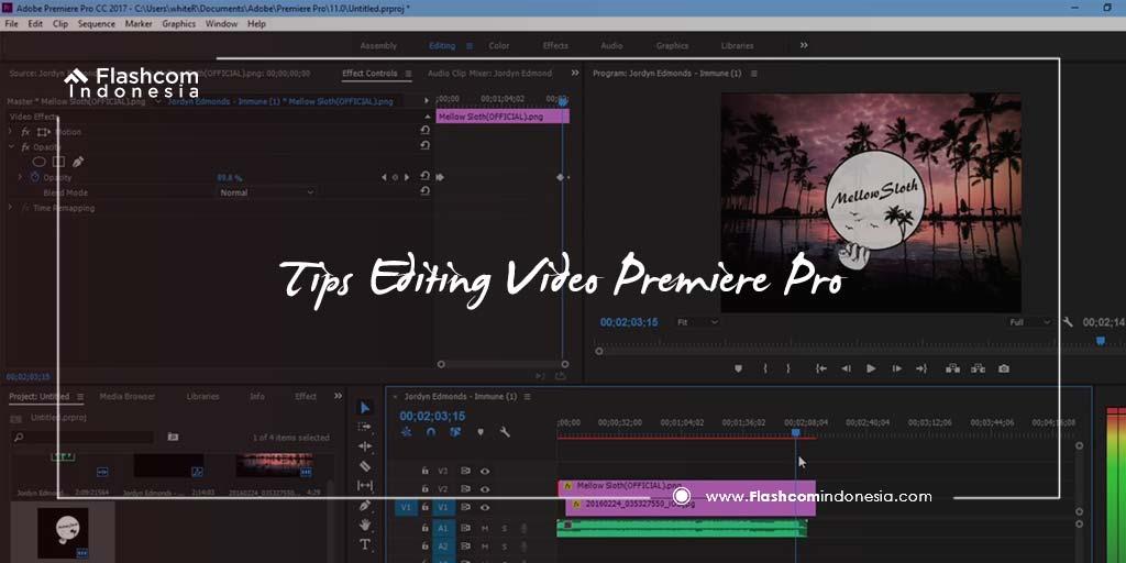 Tips Editing Video Mudah dan Cepat menggunakan Adobe Premiere Pro