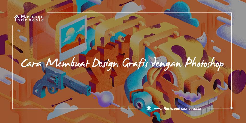 Cara Membuat Desain Grafis dengan Photoshop