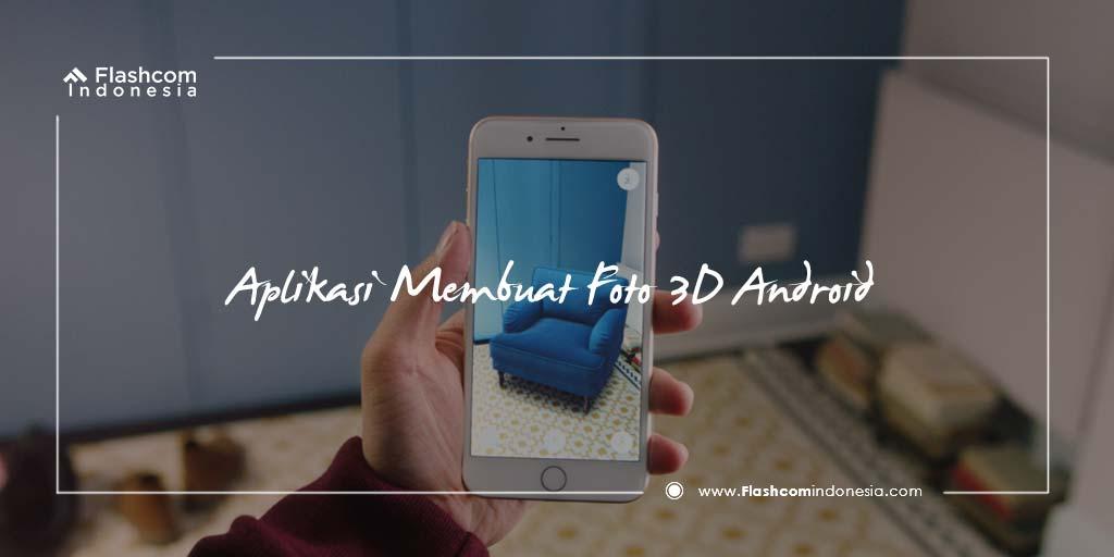 Aplikasi Membuat Foto 3D Android