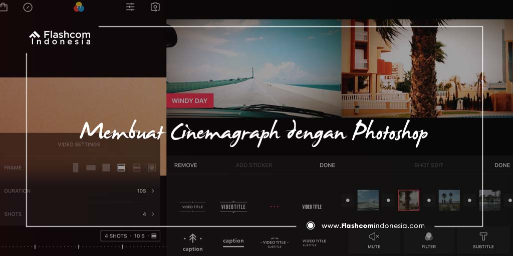 Cara Sederhana Membuat Cinemagraph Menggunakan Photoshop
