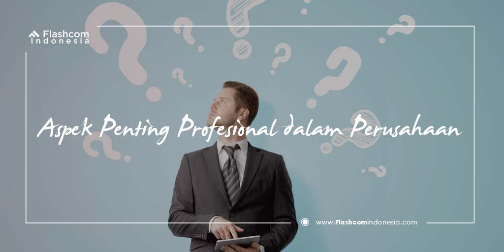 Aspek Penting Profesional dalam Perusahaan