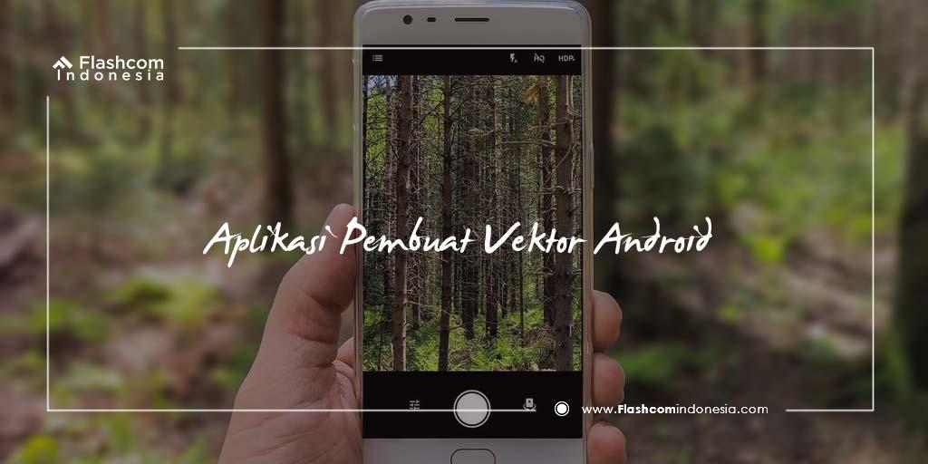 Aplikasi Pembuat Vektor Android