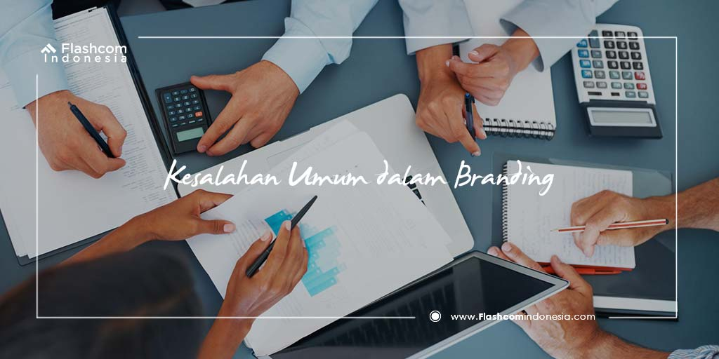 5 Kesalahan Umum Sering Terjadi Dalam Branding Identitas Perusahaan