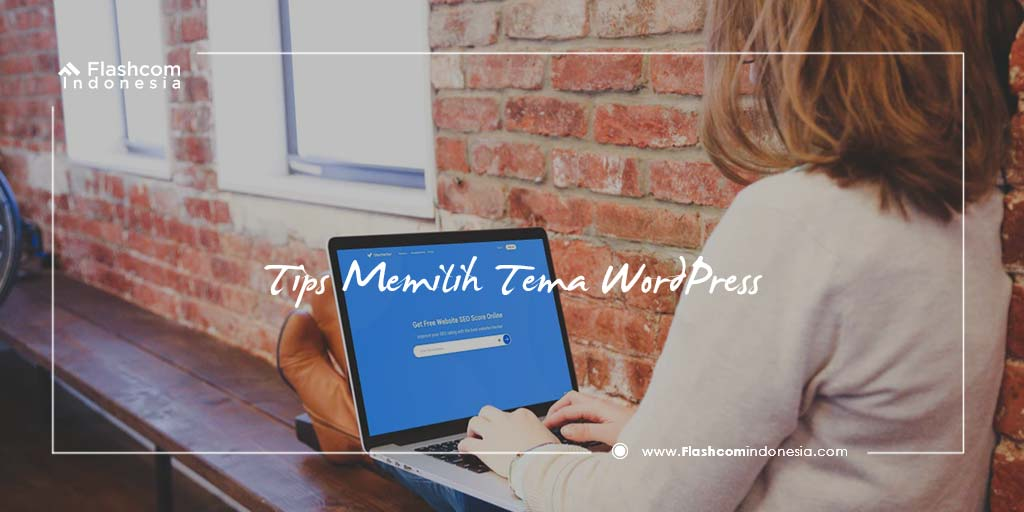 Tips Memilih Tema WordPress Pada Website Anda agar Terlihat Profesional