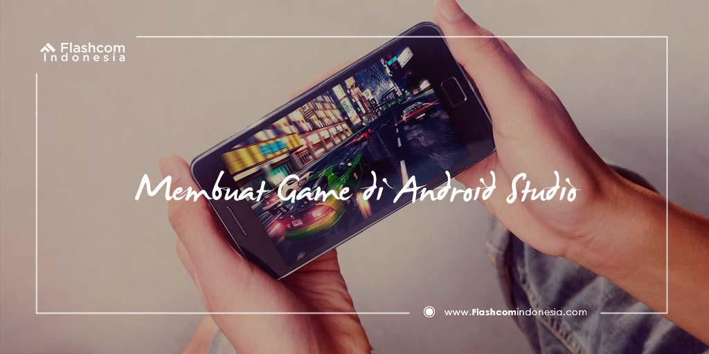 Cara Membuat Game Dengan Android Studio Melalui Coding untuk Pemula