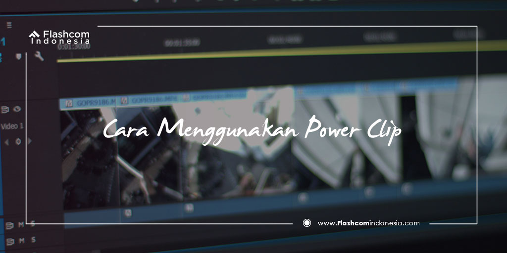 Cara Menggunakan Power Clip