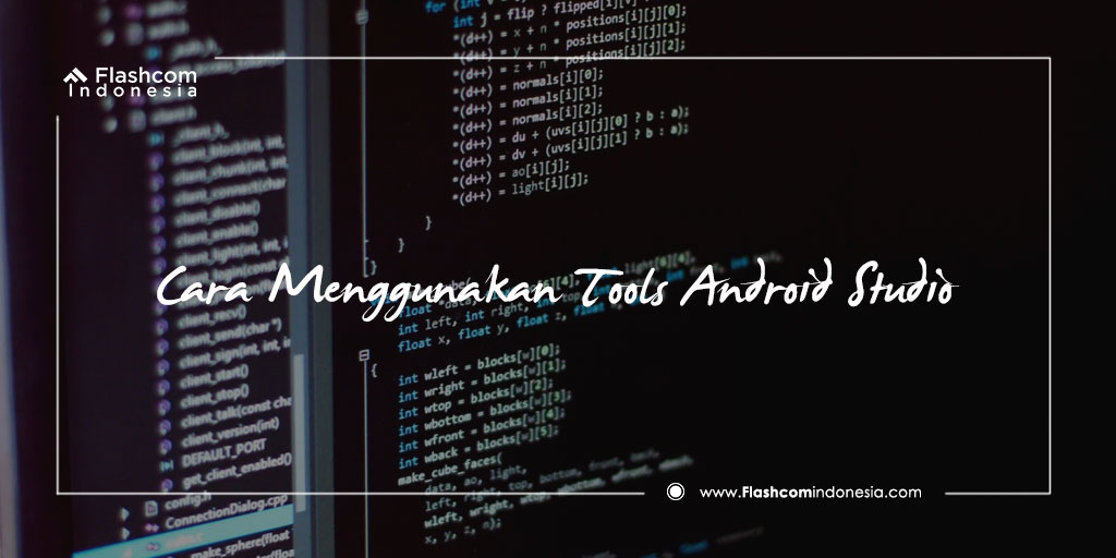 Cara Menggunakan Tools Android Studio