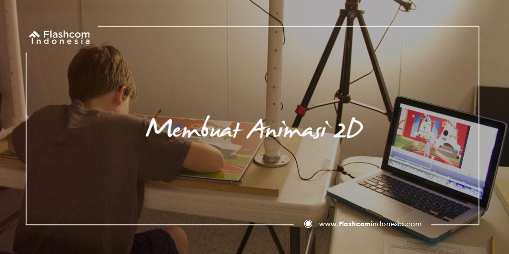 Membuat Animasi 2D