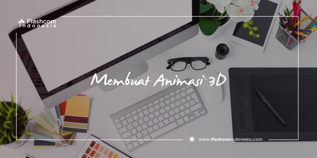 Membuat Animasi 3D