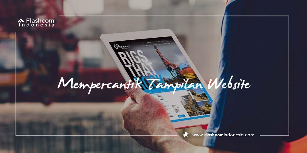 Cara Mempercantik Tampilan Website agar Lebih Menarik dan Disukai Banyak Orang