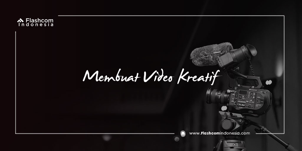 Membuat Video Kreatif