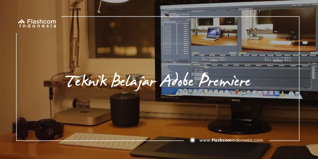 Teknik Belajar Adobe Premiere