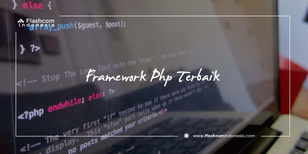 4 Framework PHP Terbaik dan Terpopuler Perlu Diketahui oleh Developer