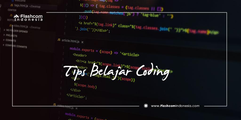 Mau Mahir Pemrograman? Pahami Tips Belajar Coding dari Basic hingga Advance Ini