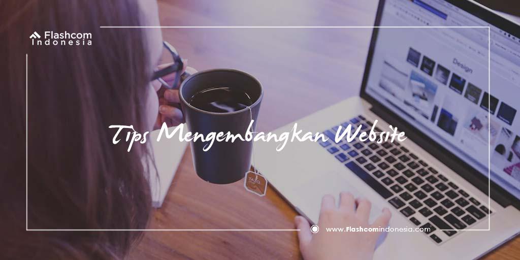 Tips Mengembangkan Website Dengan Lebih Optimal dan Menguntungkan