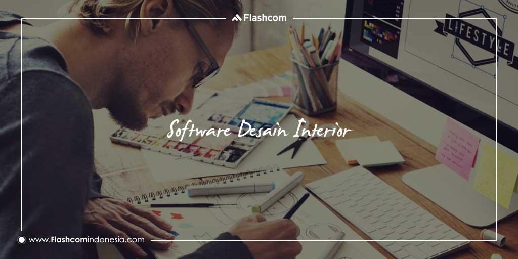 4 Software Desain Interior bisa Anda Kuasai dengan Kursus di Flashcom