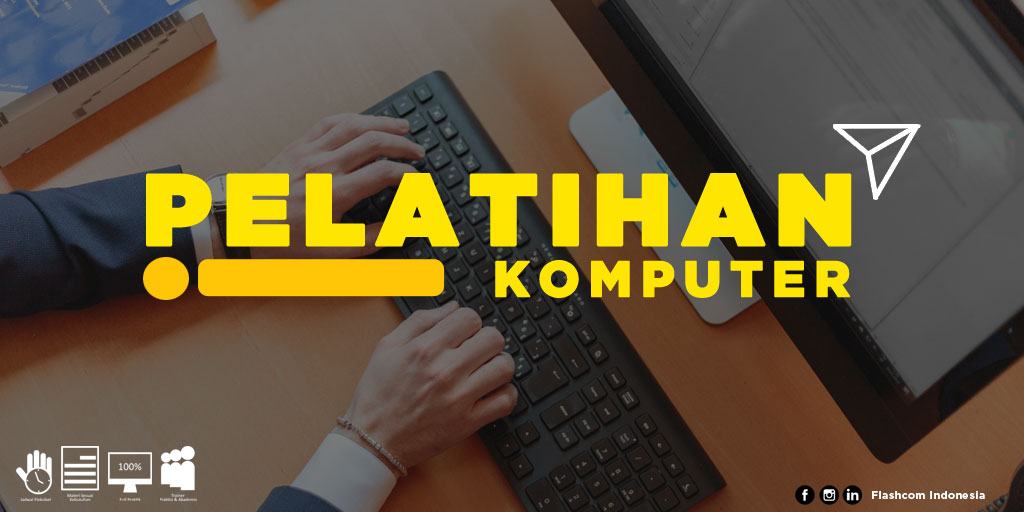 Pelatihan Komputer yang diselenggarakan oleh Flashcom Indonesia mampu meningkatkan kualitas kerja SDM, khususnya bidang teknologi komputerisasi pada perusahaan.