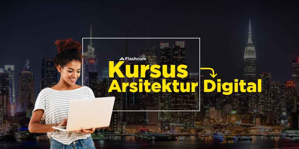 KURSUS ARSITEKTUR DIGITAL