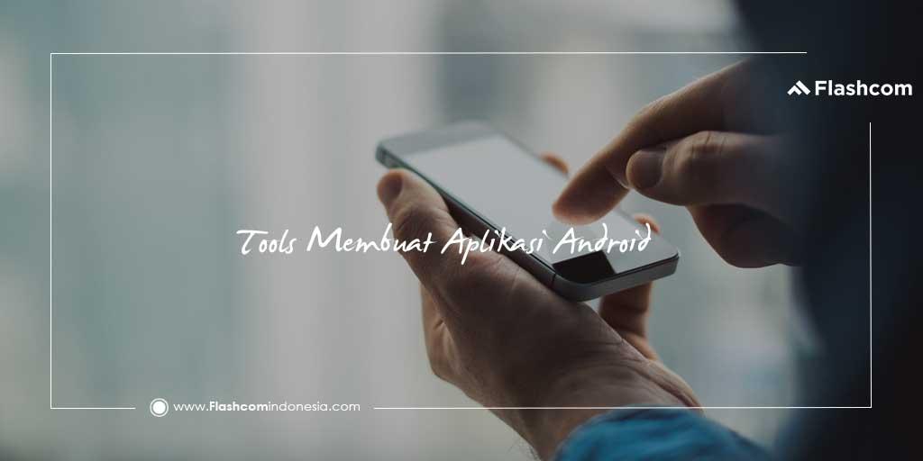Tools Membuat Aplikasi Android