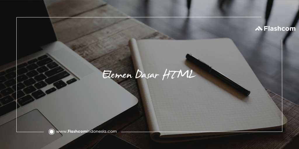 Elemen Dasar HTML