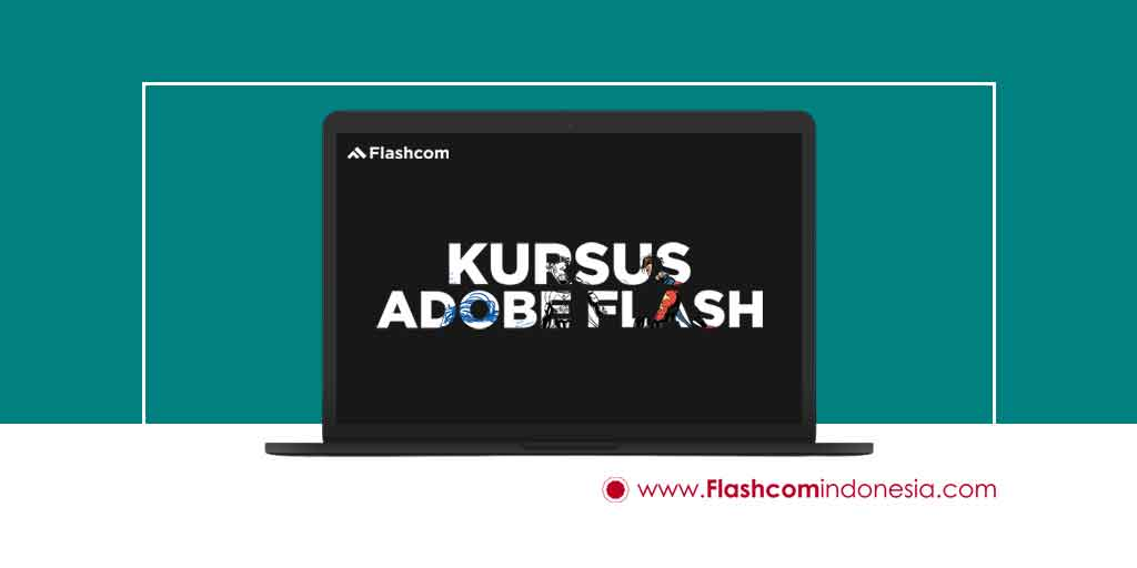 Cara Membuat Animasi Profesional melalui Kursus Adobe Flash dengan 4 Fitur Terbarunya