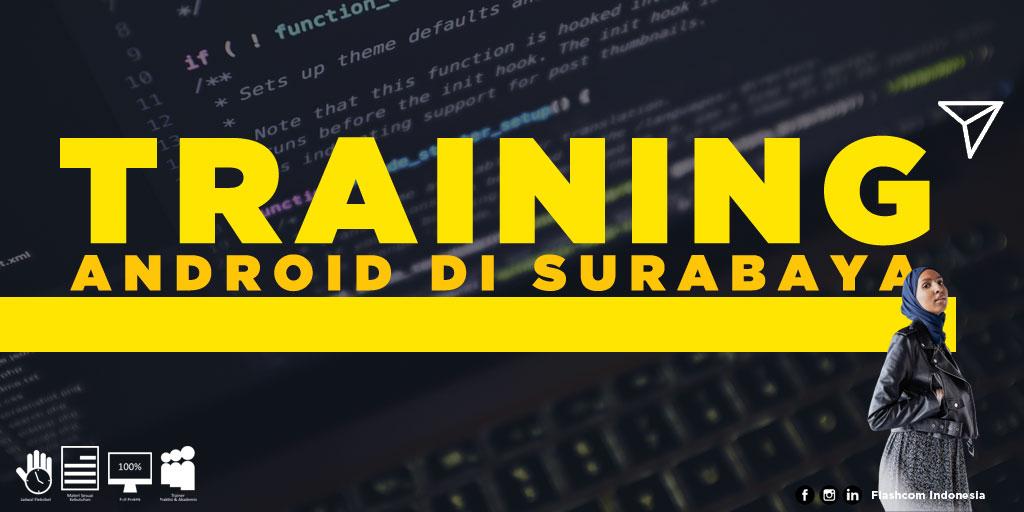 Tempat Training Android di Surabaya