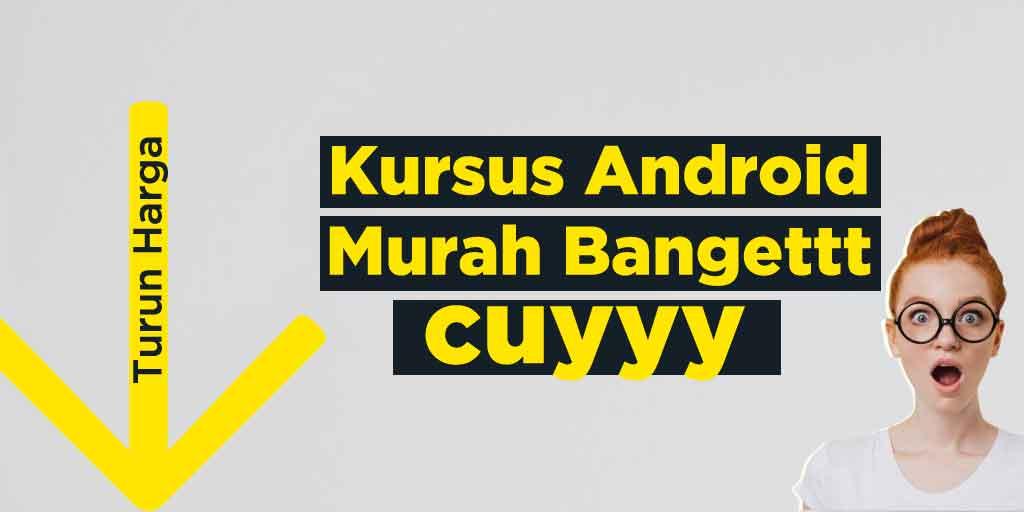 KURSUS ANDROID MURAH