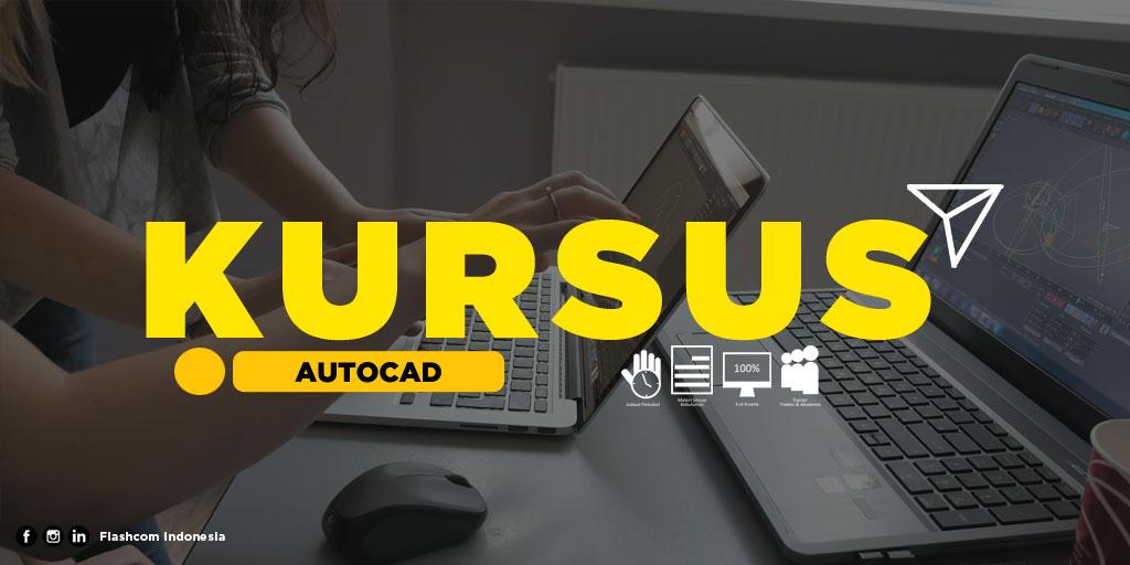 Kursus Autocad bersama Flashcom dapat belajar dari basic to advance dalam membuat Desain 2D dan 3D