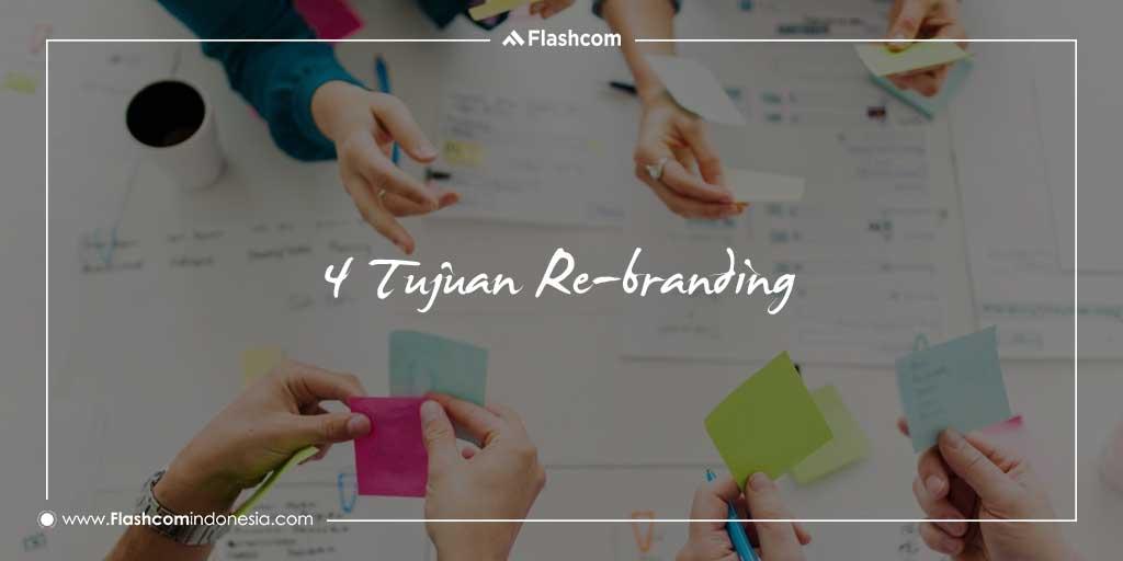 4 Tujuan rebranding yang sangat penting untuk dilakukan sebuah Perusahaan