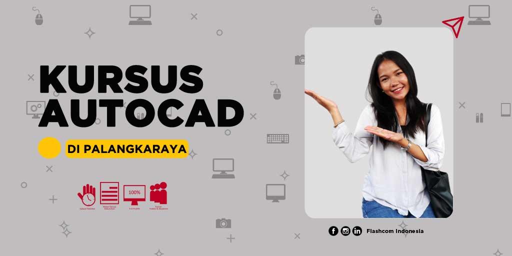 Ikuti program Kursus Autocad di Palangkaraya yang diselenggarakan oleh Flashcom Indonesia full praktik dan bersertifikat
