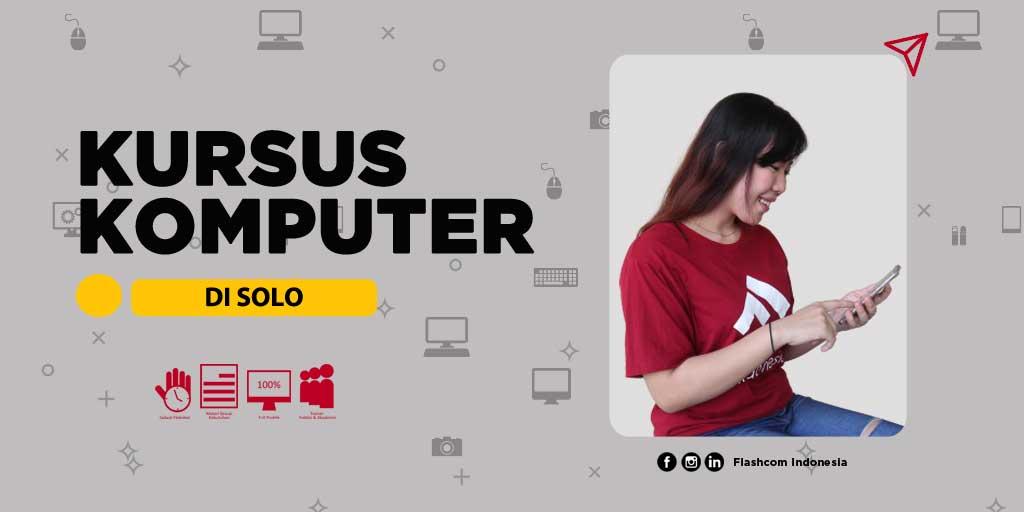 Menjadi Ahli Perkantoran Modern Melalui Kursus Komputer di Solo Bersama Flashcom Indonesia